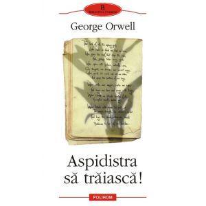 George Orwell – Aspidistra să trăiască!