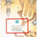 Orașele invizibile – Italo Calvino (vALLuntar 2)