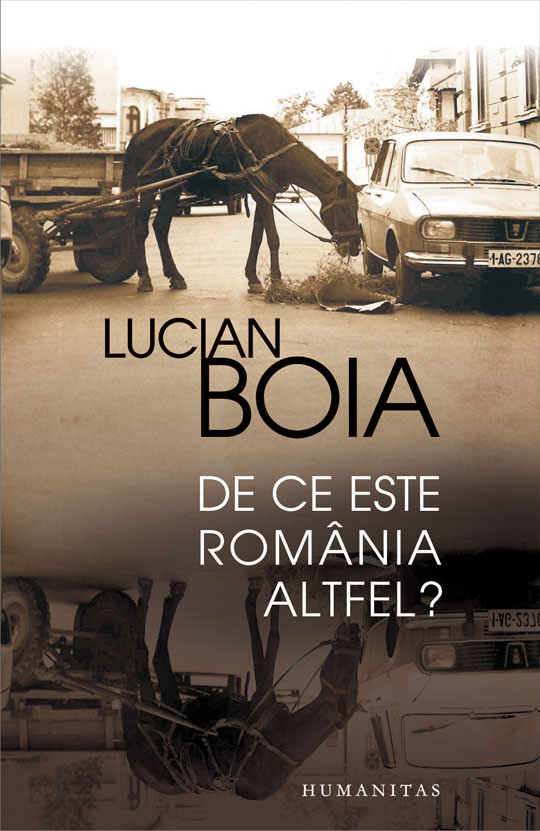 De ce este Romania altfel? – Lucian Boia