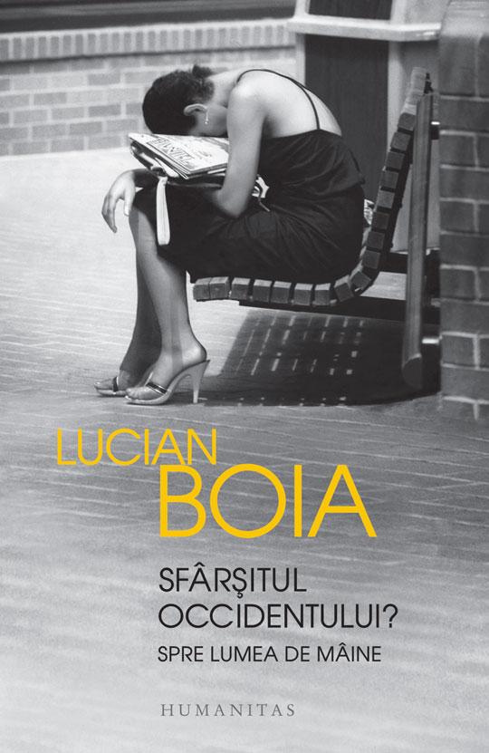 Lucian Boia – Sfârșitul occidentului (impresii de lectură)