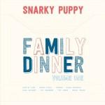 Snarky Puppy au lansat Family Dinner vol. 1 (album live)