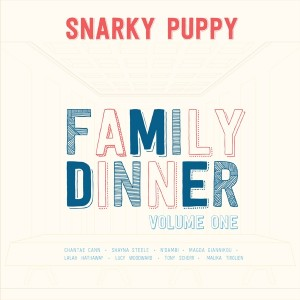 Snarky Puppy au lansat Family Dinner vol. 1 (album live)
