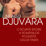 Neagu Djuvara – O scurta Istorie a Românilor
