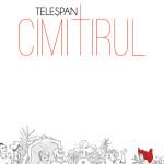 Am citit şi eu Cimitirul de Teleşpan