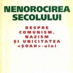 Alain Besançon – Nenorocirea secolului. Despre comunism, nazism…