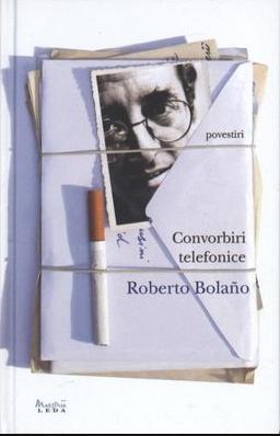 Roberto Bolano – Convorbiri telefonice – Exil şi dragoste