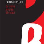 Radu Paraschivescu – Cu inima smulsă din piept