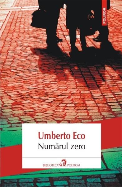 Umberto Eco – Numărul Zero – impresii de lectură