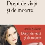 Drept de viaţă şi de moarte – Amelie Nothomb