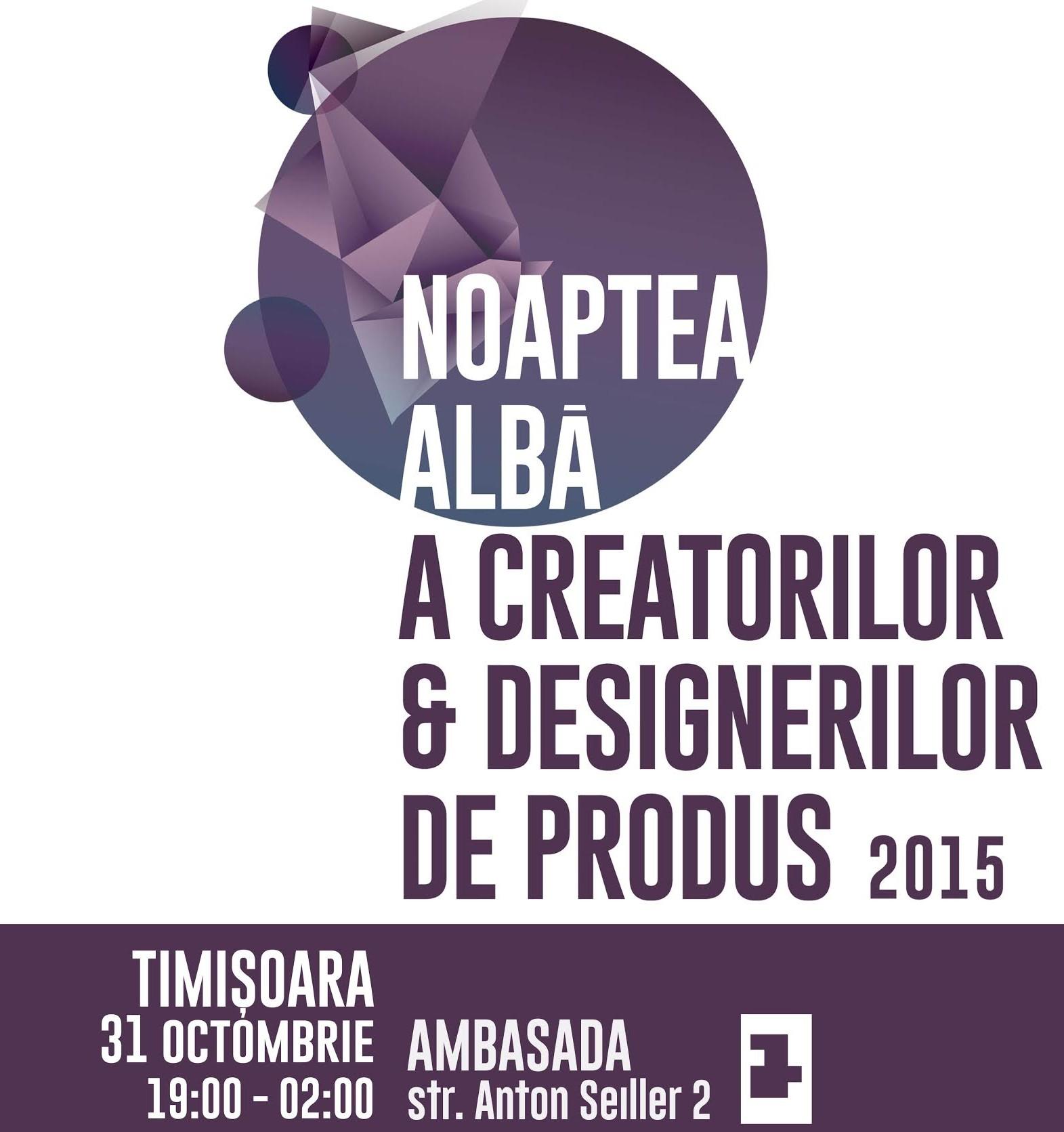 TIMIŞOARA – Noaptea Albă a Creatorilor și Designerilor de produs
