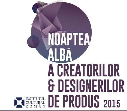 Noaptea Albă a Creatorilor & Designerilor de produs IV – București 2015