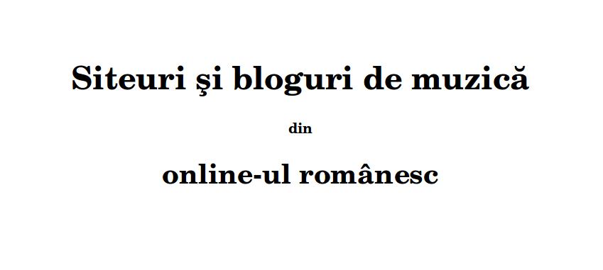 Siteuri şi bloguri de muzică din onlineul românesc