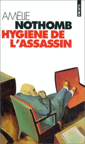 Igiena Asasinului /  Hygiène de l'assassin – Amélie Nothomb