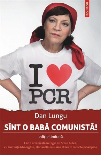 Sunt o babă comunistă de Dan Lungu – câteva aprecieri anarhice (sau anarhiste)