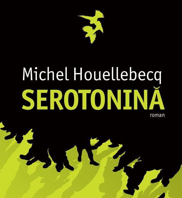 Houellebecq – Serotonină (sau despre Franța, cu sinceritate)